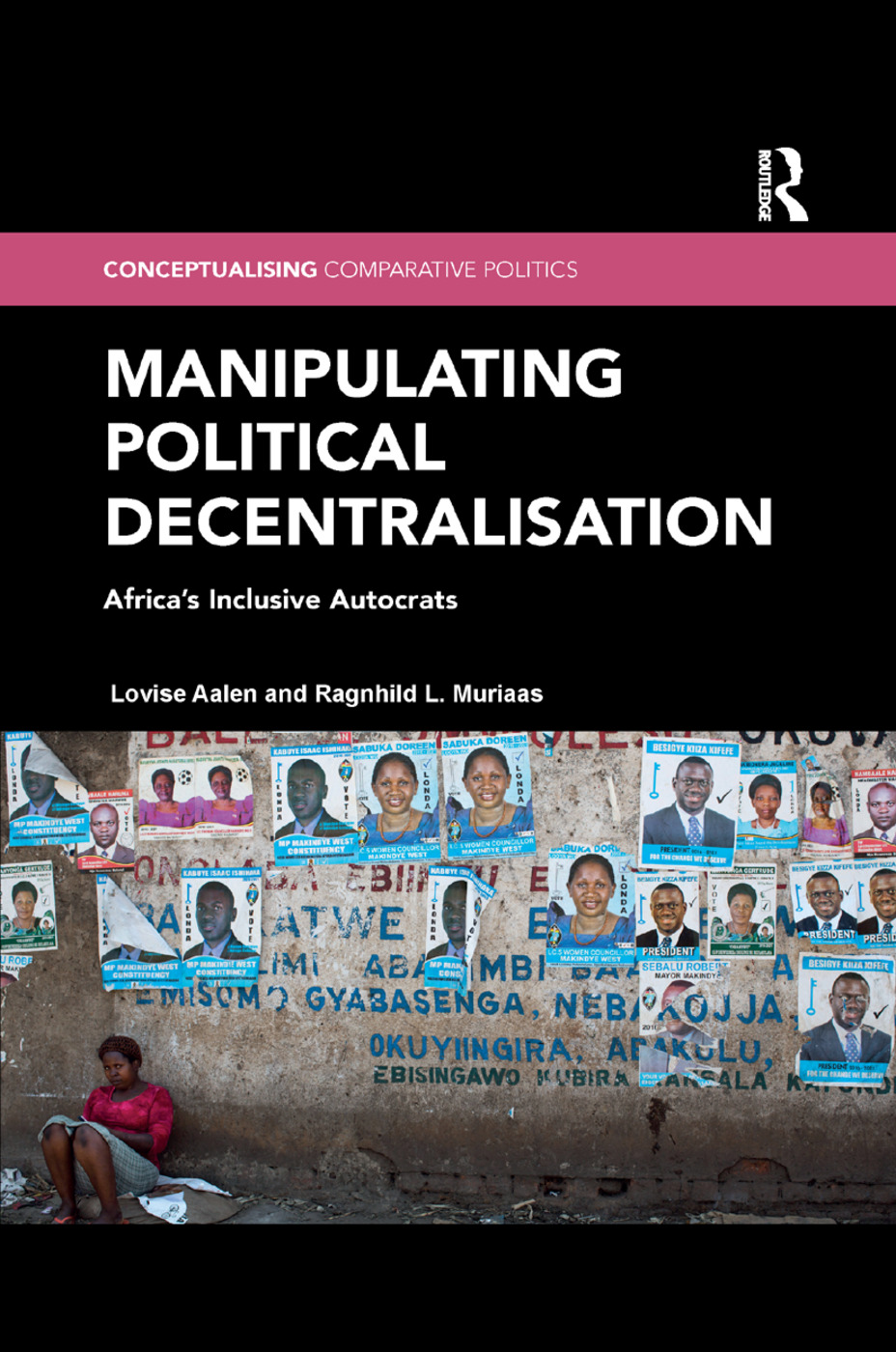 Manipulating Political Decentralisation: Africa's Inclusive Autocrats book cover