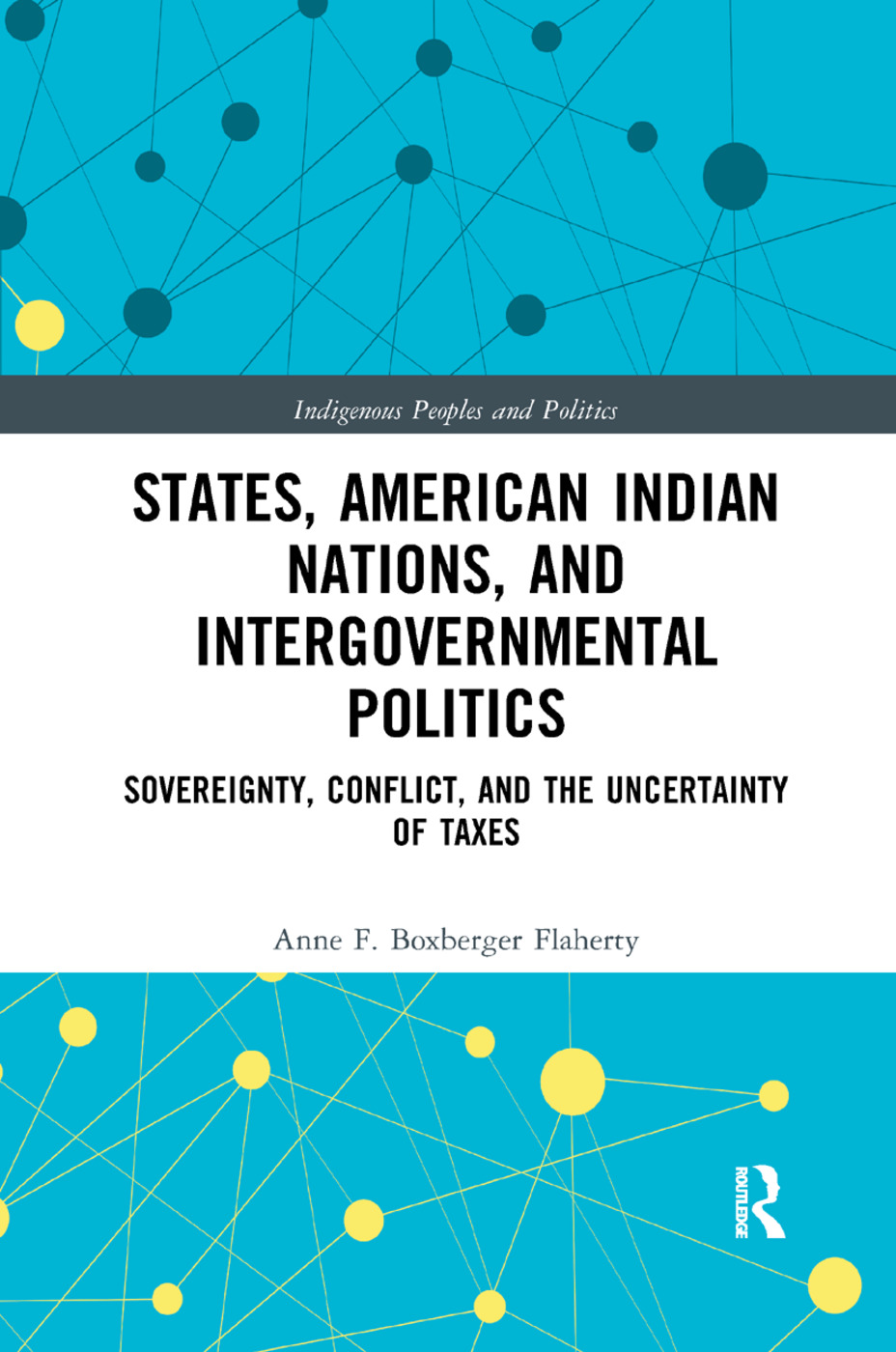 States, American Indian Nations, and Intergovernmental Politics: Sovereignty, Conflict, and the Uncertainty of Taxes, 1st Edition (Paperback) book cover