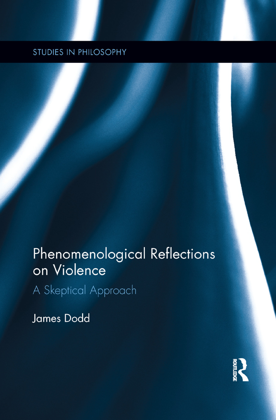 Phenomenological Reflections on Violence: A Skeptical Approach book cover