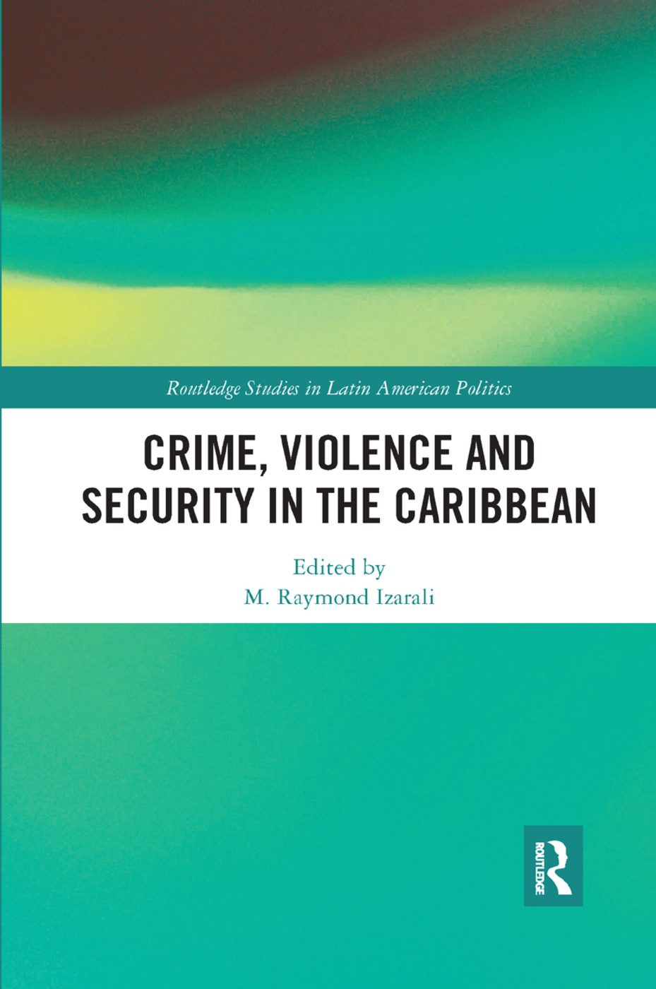 Crime, Violence and Security in the Caribbean book cover