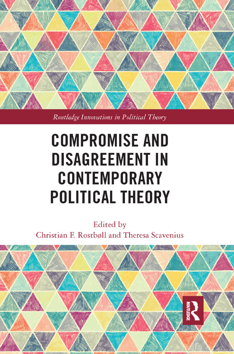 Compromise and Disagreement in Contemporary Political Theory: 1st Edition (Paperback) book cover