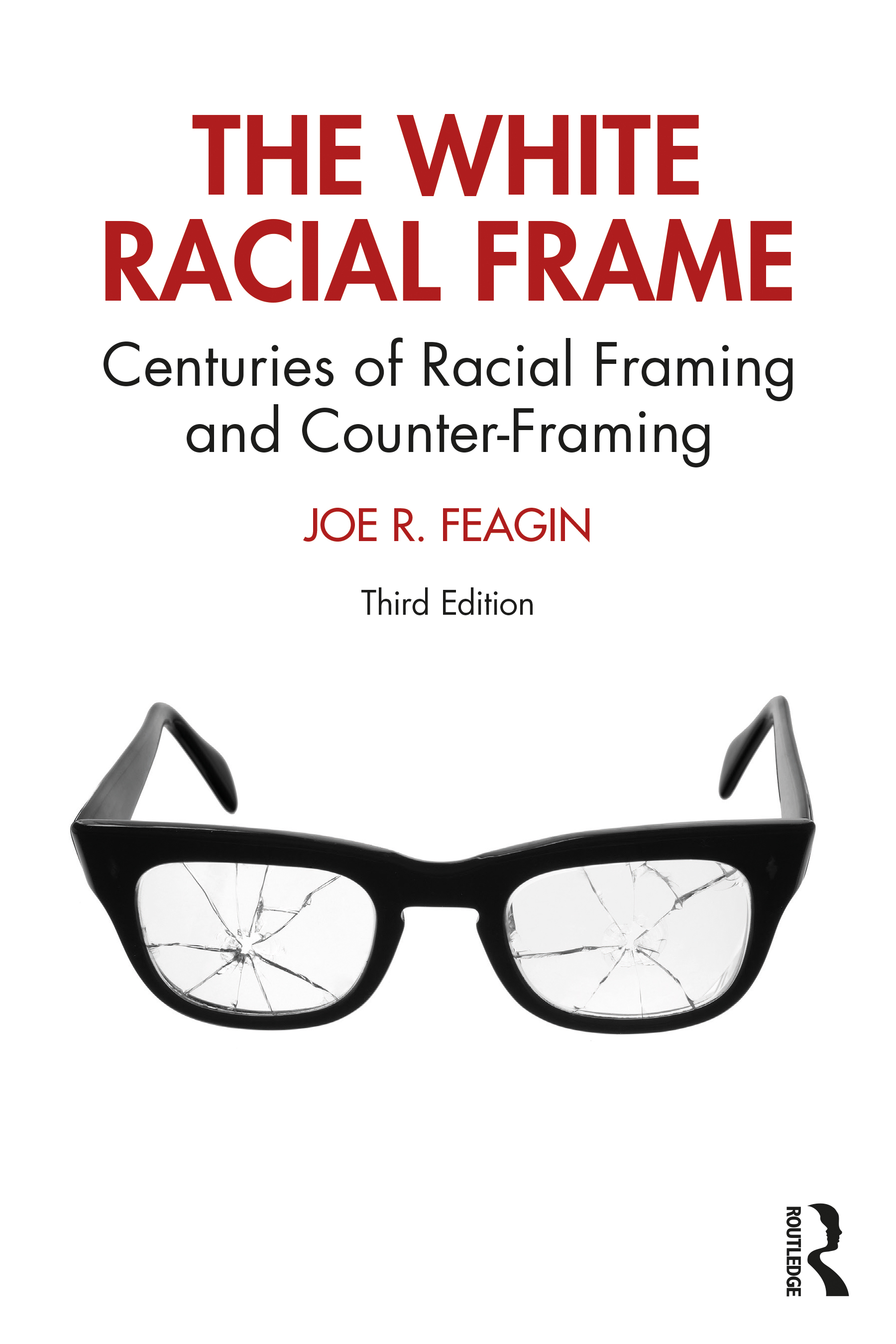 The White Racial Frame: Centuries of Racial Framing and Counter-Framing, 3rd Edition (Paperback) book cover