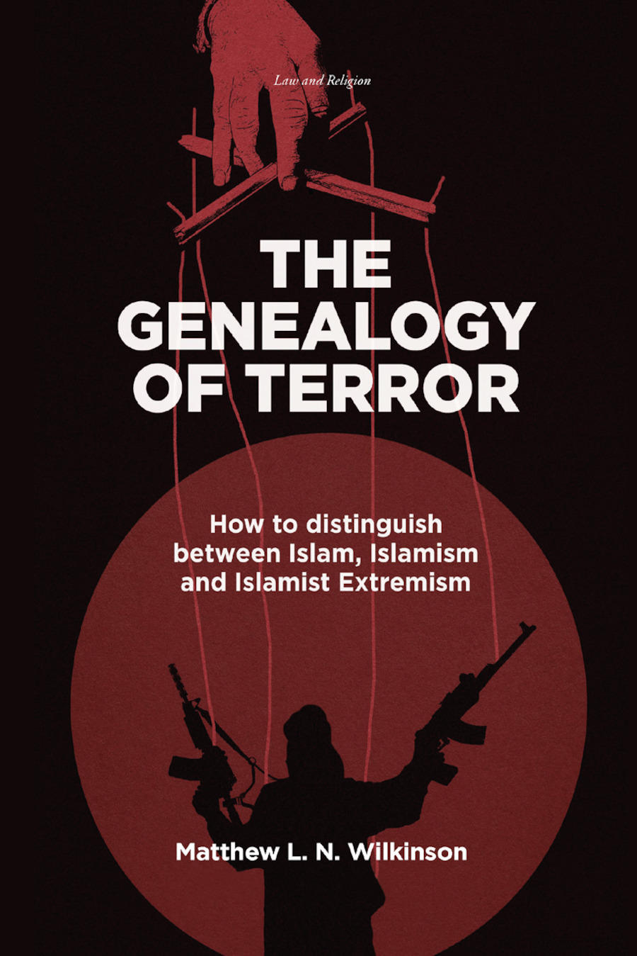 The Genealogy of Terror: How to distinguish between Islam, Islamism and Islamist Extremism book cover