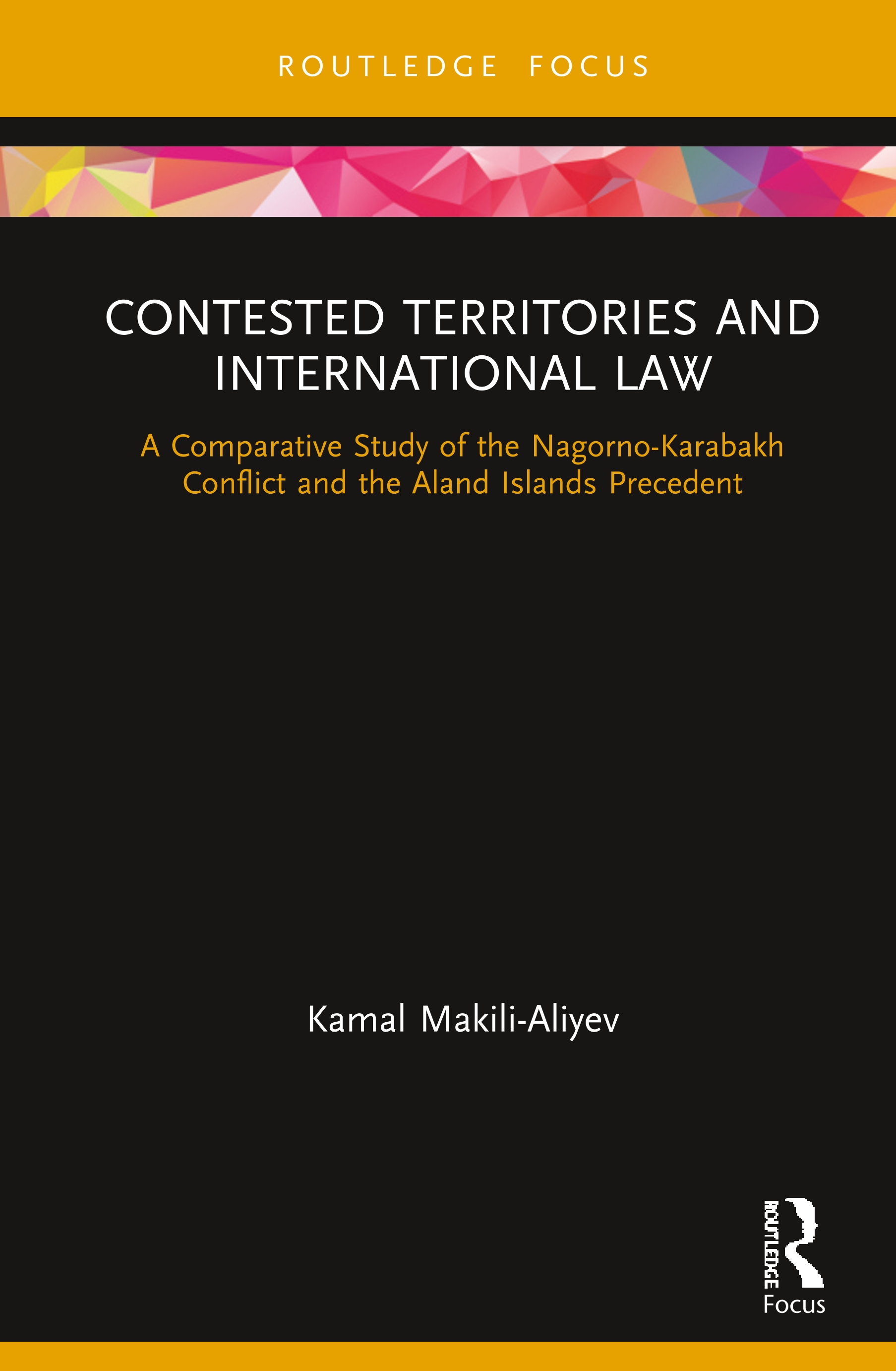 Contested Territories and International Law: A Comparative Study of the Nagorno-Karabakh Conflict and the Aland Islands Precedent book cover