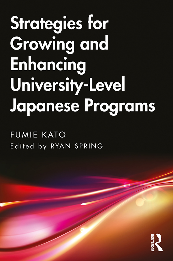 Strategies for Growing and Enhancing University-Level Japanese Programs: 1st Edition (Hardback) book cover