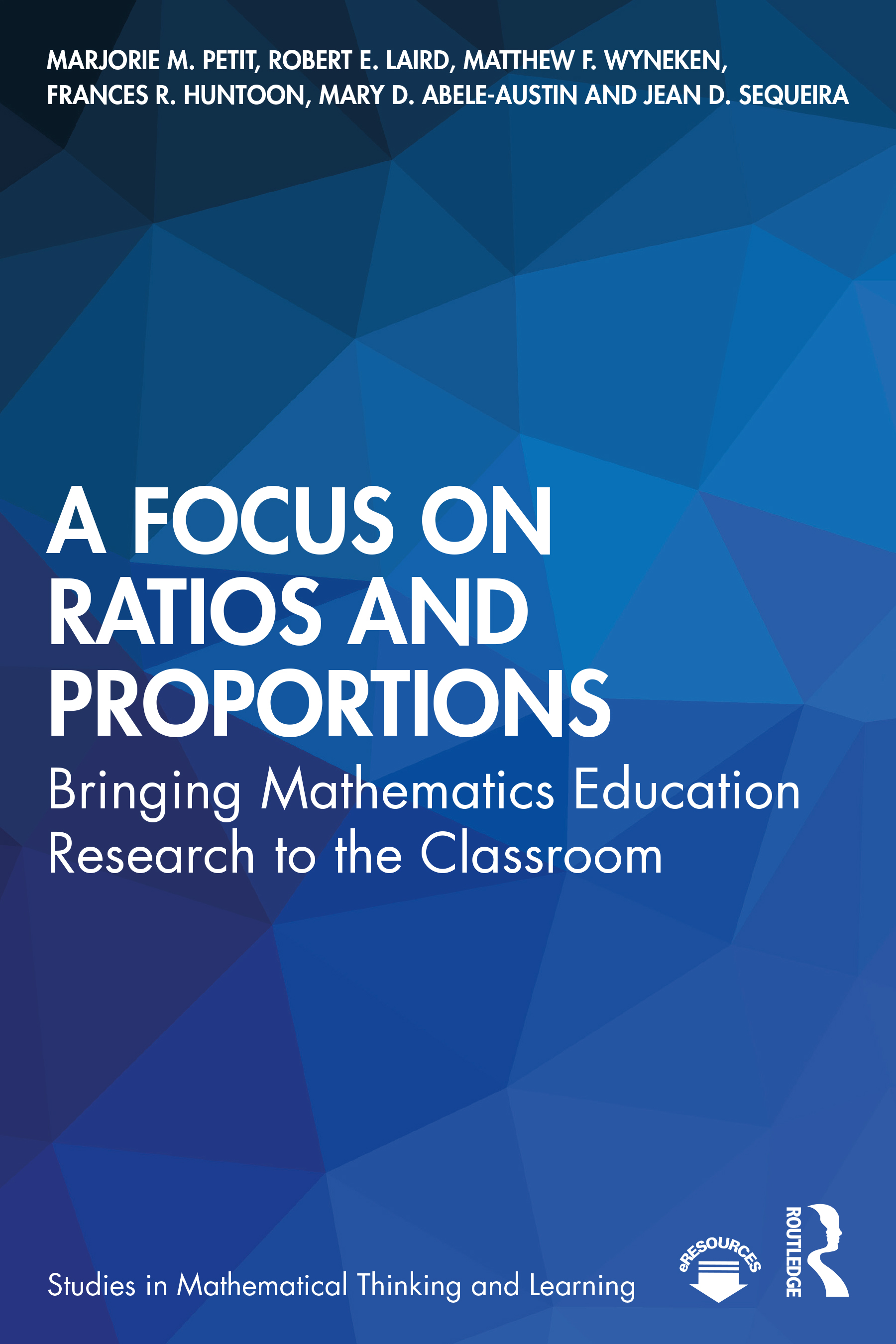 A Focus on Ratios and Proportions: Bringing Mathematics Education Research to the Classroom book cover