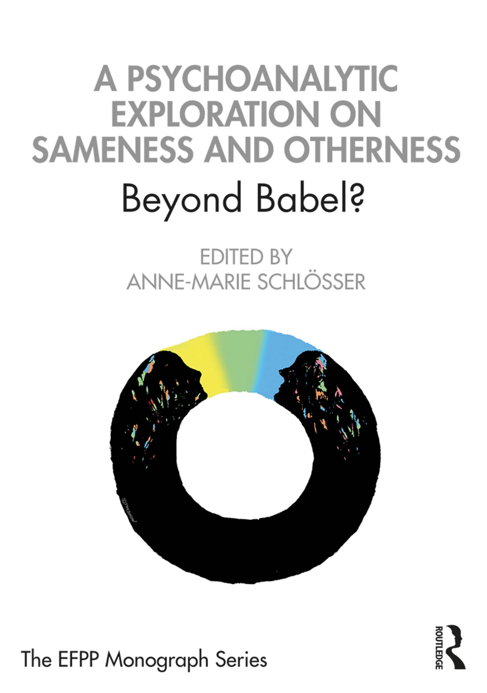 A Psychoanalytic Exploration On Sameness and Otherness: Beyond Babel, 1st Edition (Hardback) book cover
