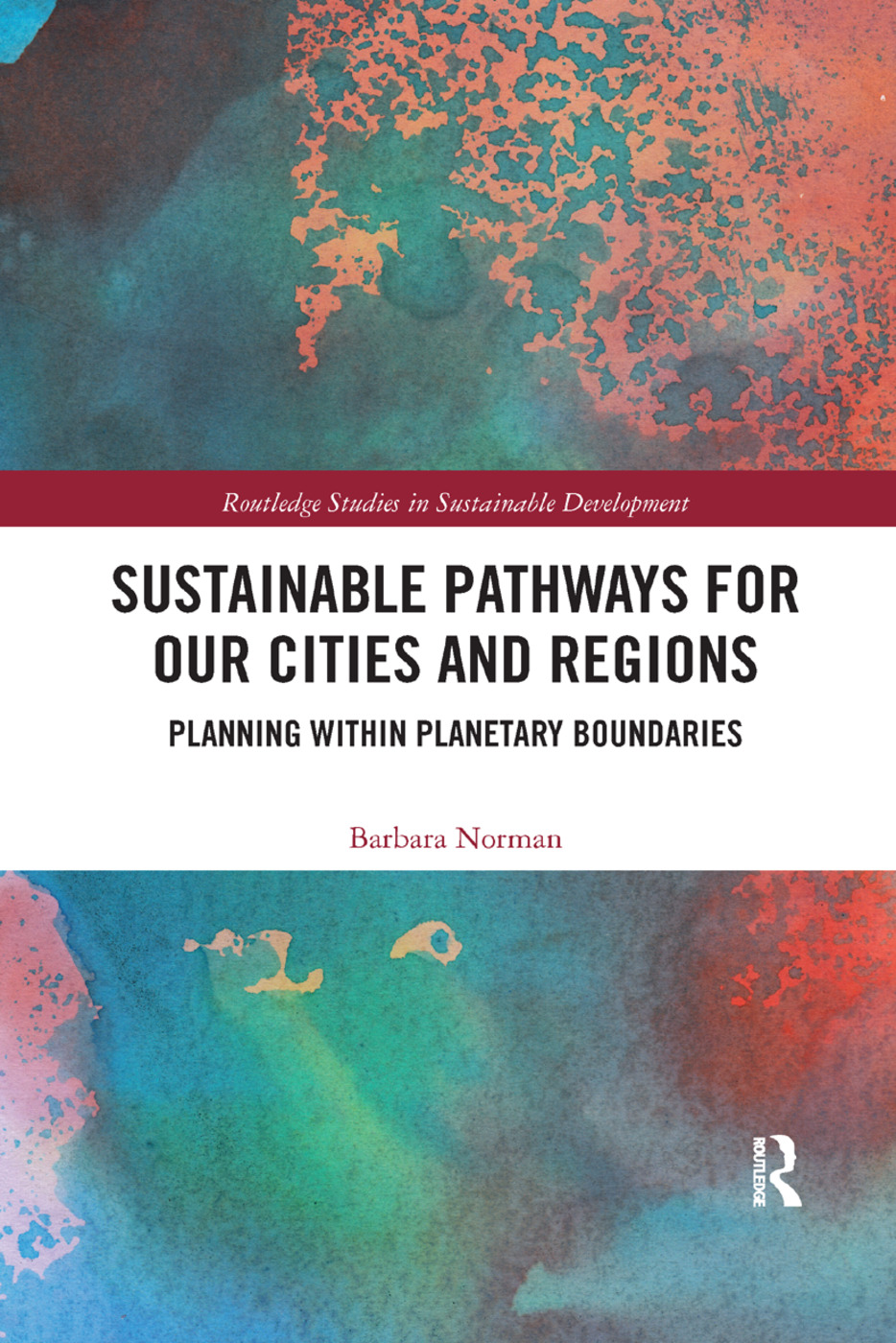 Sustainable Pathways for our Cities and Regions: Planning within Planetary Boundaries, 1st Edition (Paperback) book cover