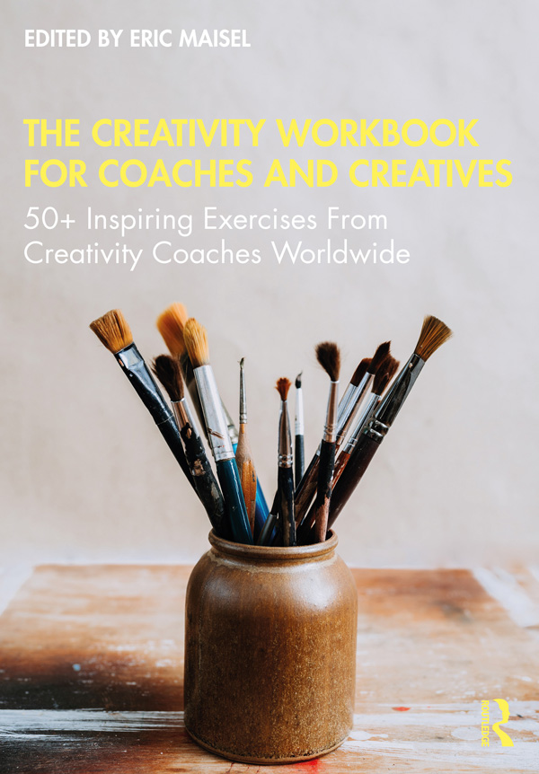 The Creativity Workbook for Coaches and Creatives: 50+ Inspiring Exercises from Creativity Coaches Worldwide, 1st Edition (Paperback) book cover