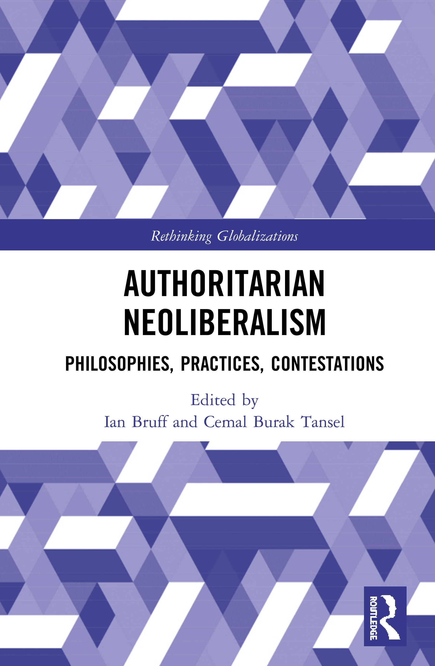 Authoritarian Neoliberalism: Philosophies, Practices, Contestations book cover