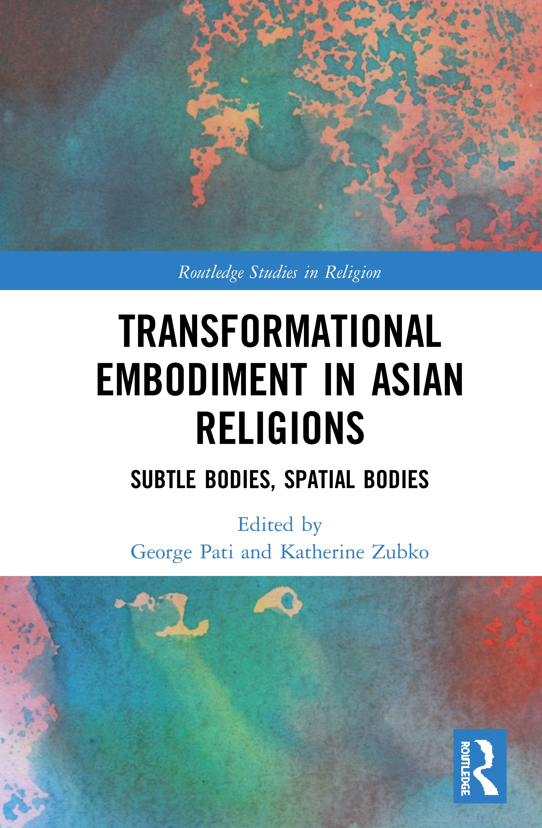 Transformational Embodiment in Asian Religions: Subtle Bodies, Spatial Bodies book cover