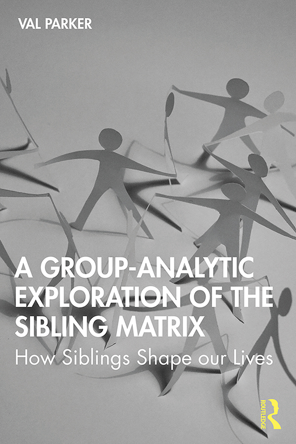 A Group-Analytic Exploration of the Sibling Matrix: How Siblings Shape our Lives book cover