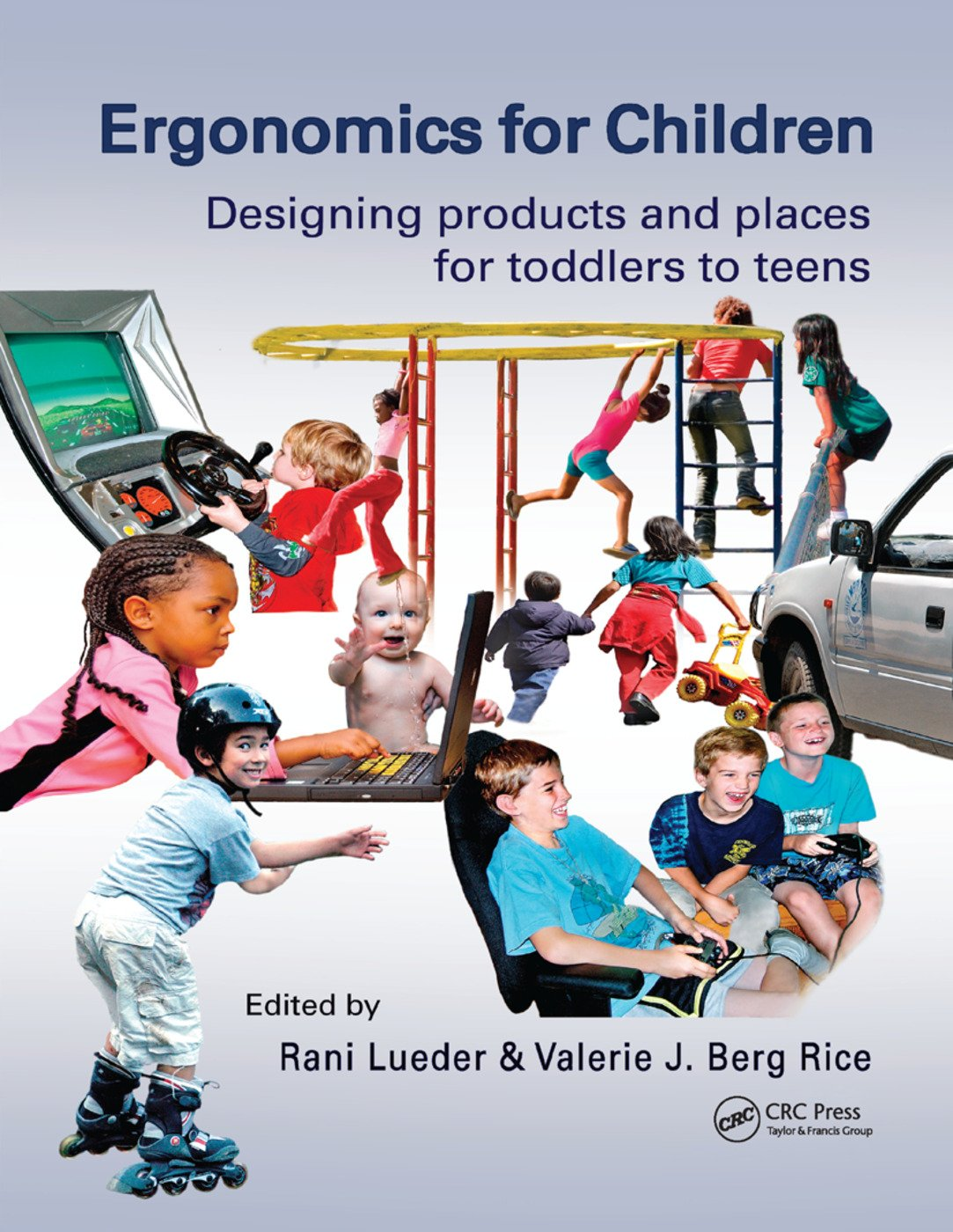 Ergonomics for Children: Designing products and places for toddler to teens, 1st Edition (Paperback) book cover