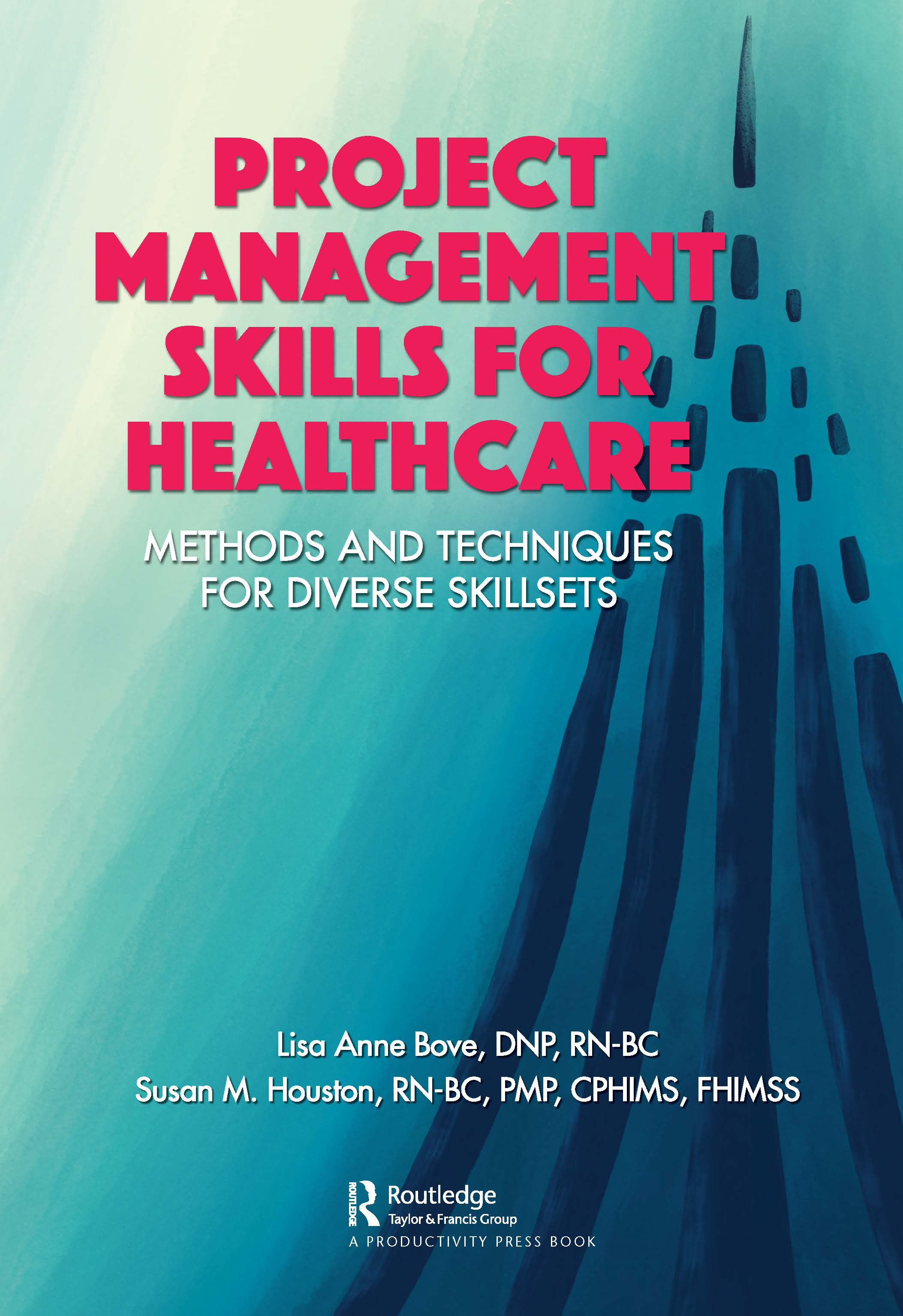 Project Management Skills for Healthcare: Methods and Techniques for Diverse Skillsets, 1st Edition (Paperback) book cover