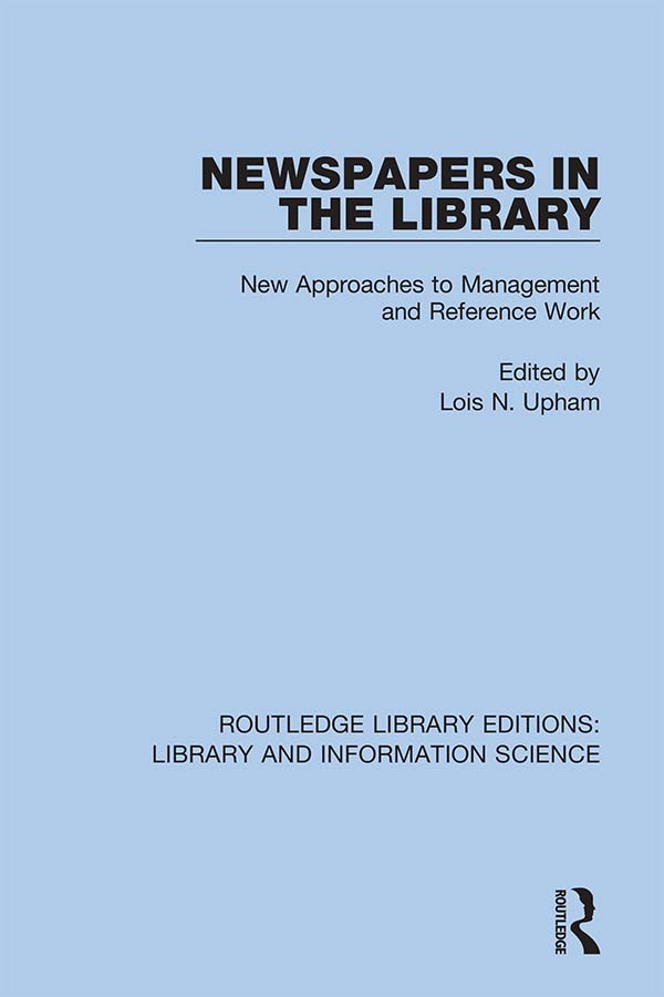 Newspapers in the Library: New Approaches to Management and Reference Work, 1st Edition (Hardback) book cover