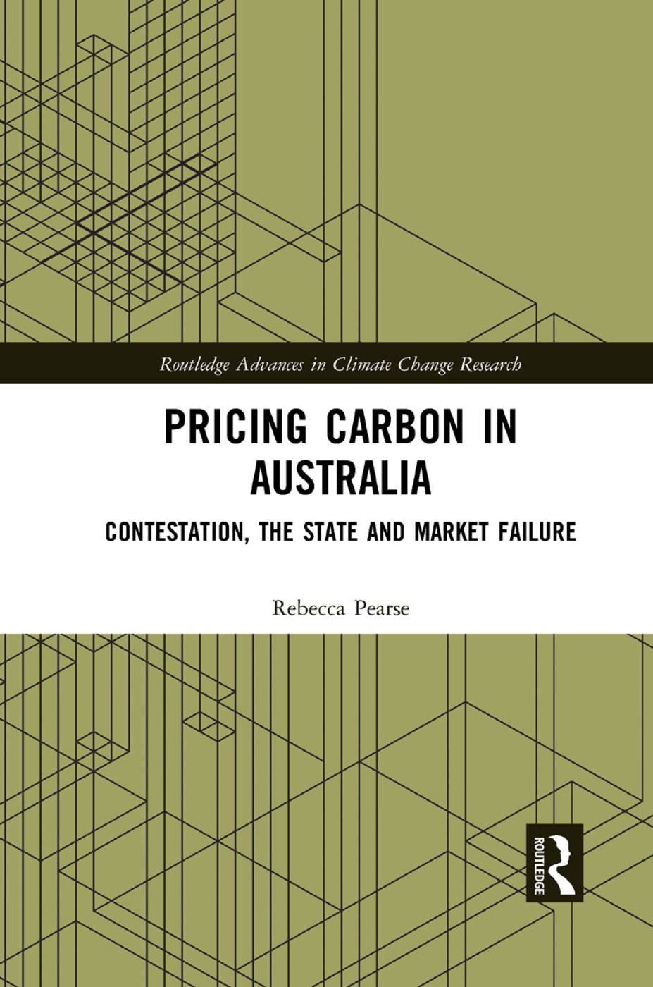 Pricing Carbon in Australia: Contestation, the State and Market Failure book cover