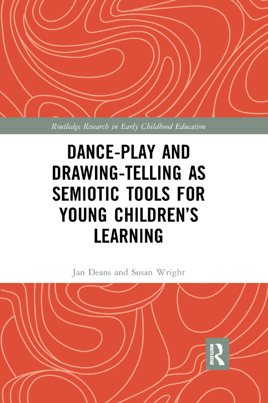 Dance-Play and Drawing-Telling as Semiotic Tools for Young Children's Learning book cover