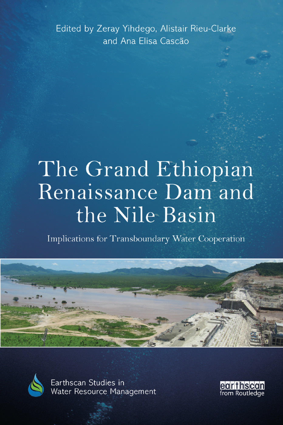 The Grand Ethiopian Renaissance Dam and the Nile Basin: Implications for Transboundary Water Cooperation book cover
