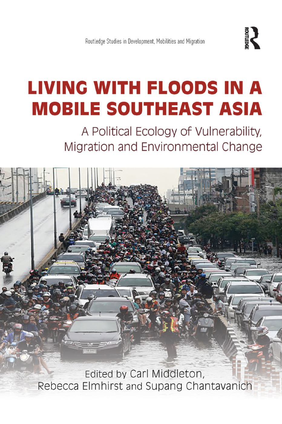 Living with Floods in a Mobile Southeast Asia: A Political Ecology of Vulnerability, Migration and Environmental Change, 1st Edition (Paperback) book cover
