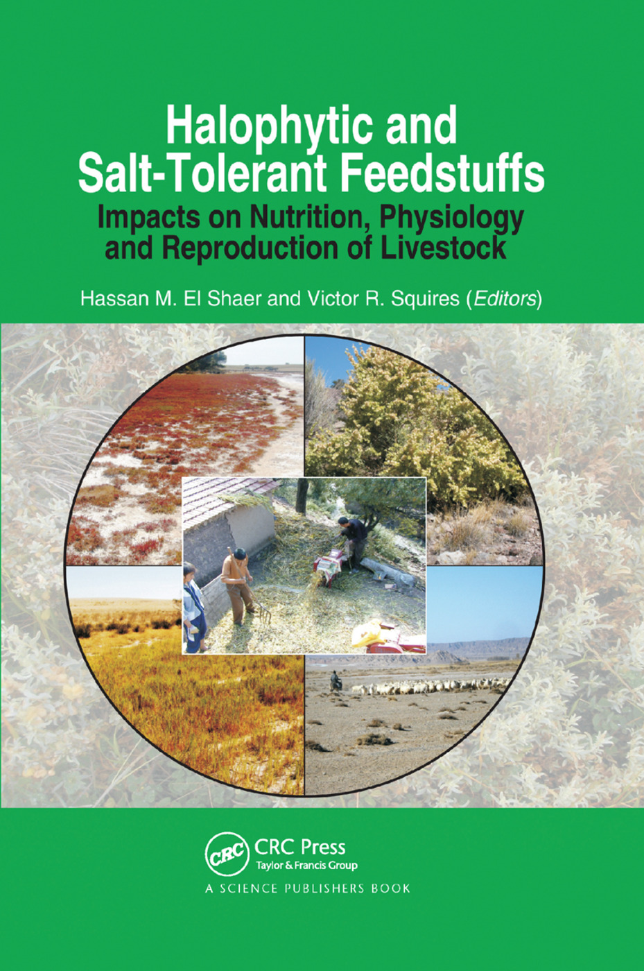 Halophytic and Salt-Tolerant Feedstuffs: Impacts on Nutrition, Physiology and Reproduction of Livestock, 1st Edition (Paperback) book cover