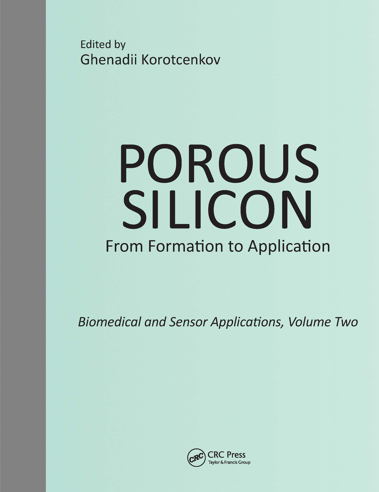 Porous Silicon: From Formation to Application: Biomedical and Sensor Applications, Volume Two