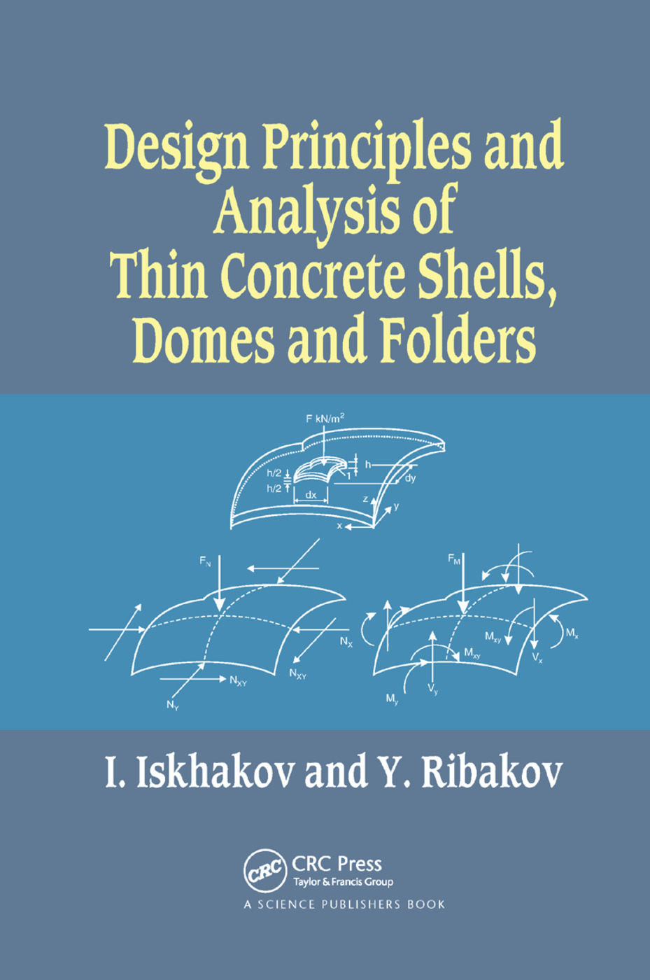 Design Principles and Analysis of Thin Concrete Shells, Domes and Folders: 1st Edition (Paperback) book cover