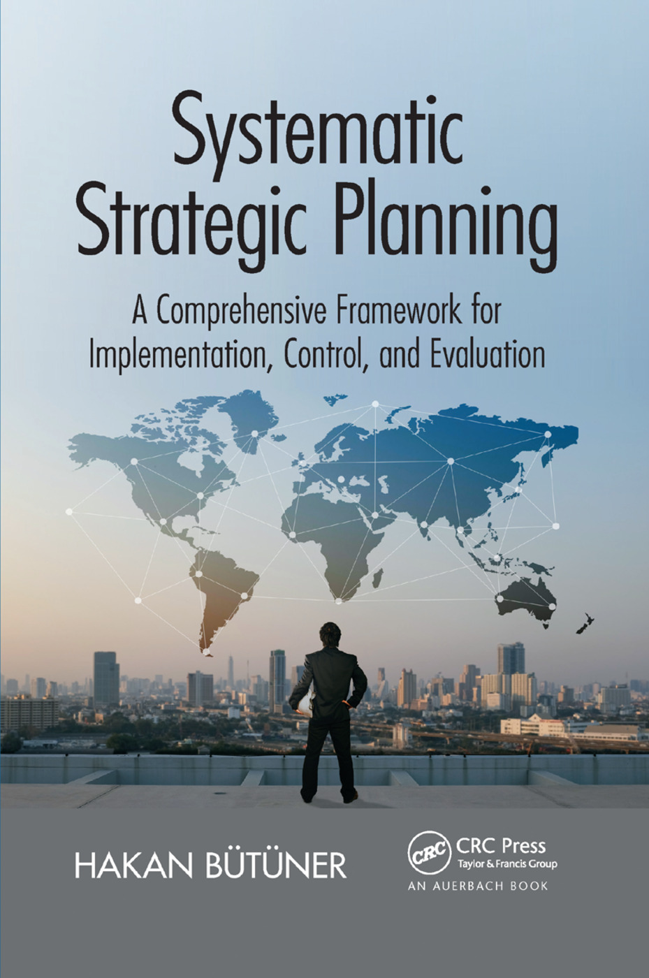 Systematic Strategic Planning: A Comprehensive Framework for Implementation, Control, and Evaluation, 1st Edition (Paperback) book cover