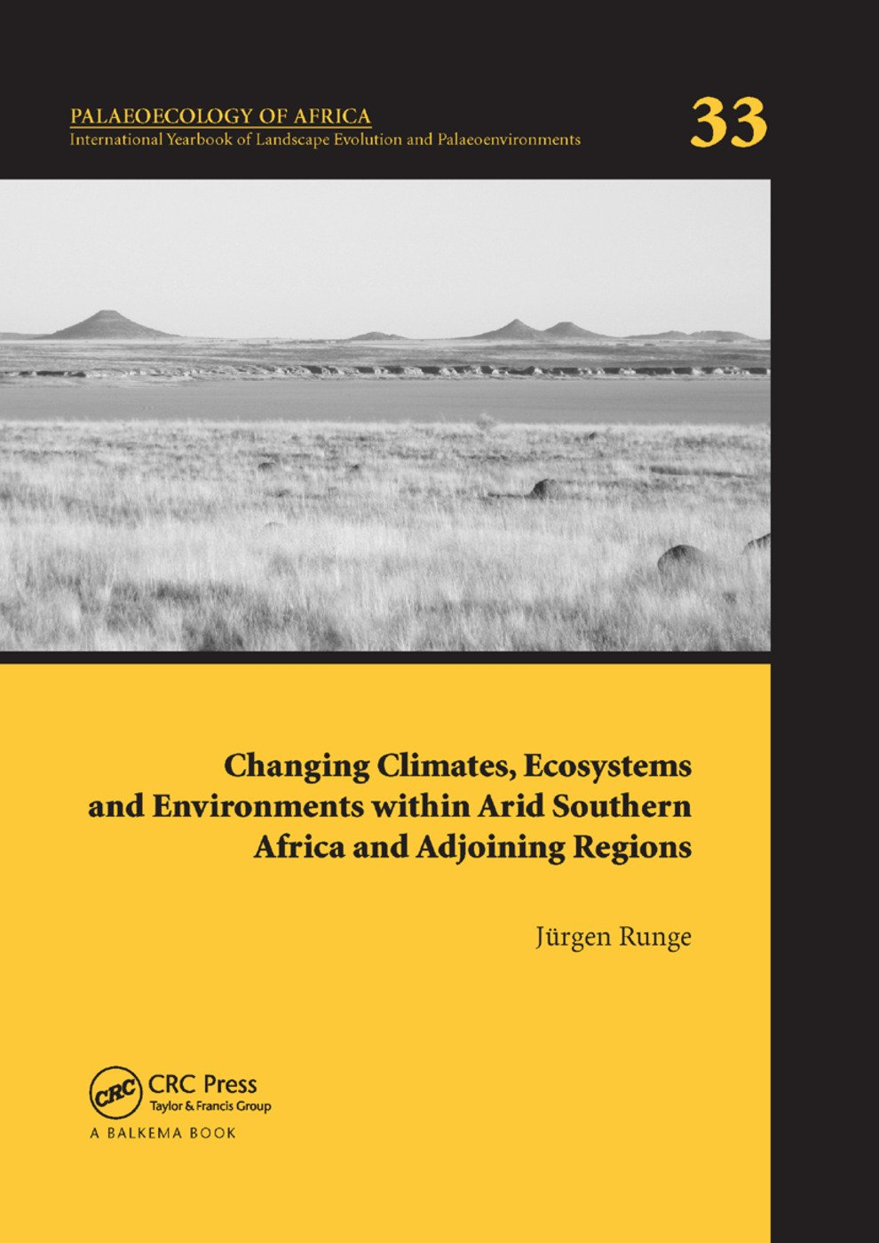 Changing Climates, Ecosystems and Environments within Arid Southern Africa and Adjoining Regions: Palaeoecology of Africa 33 book cover