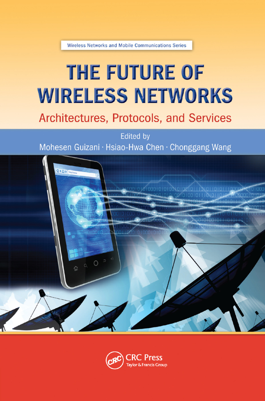 The Future of Wireless Networks: Architectures, Protocols, and Services book cover