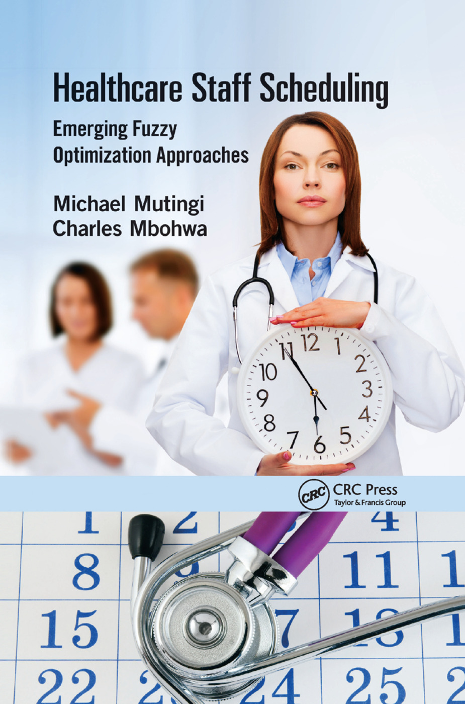 Healthcare Staff Scheduling: Emerging Fuzzy Optimization Approaches, 1st Edition (Paperback) book cover