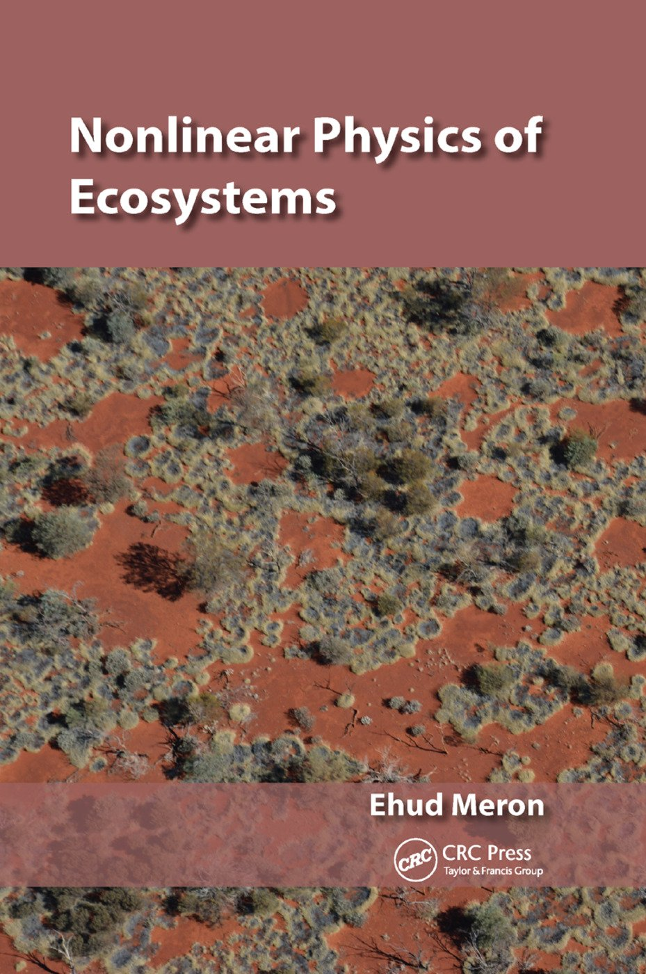 Nonlinear Physics of Ecosystems
