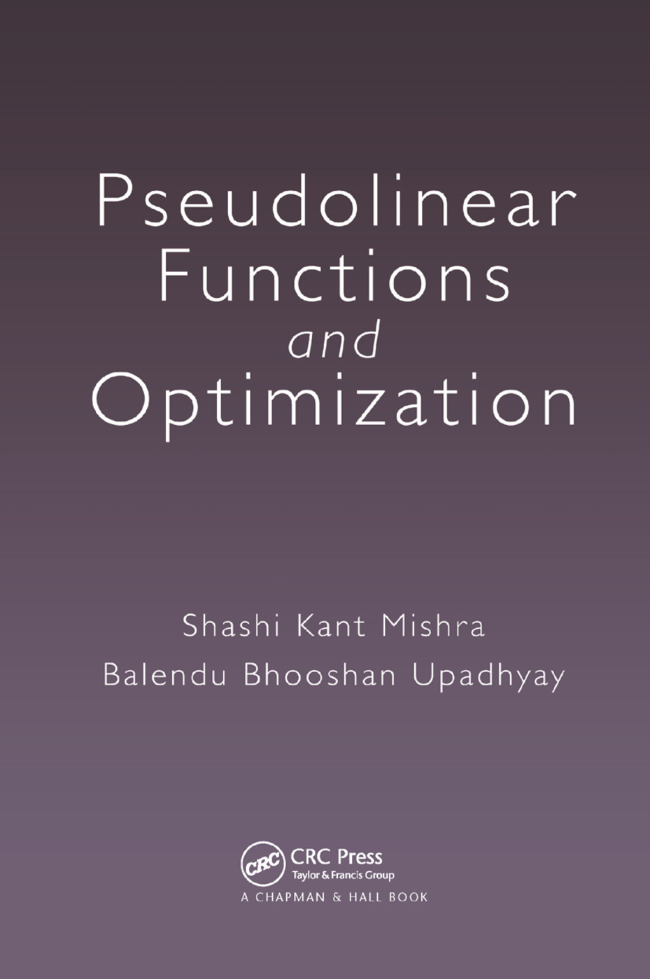 Pseudolinear Functions and Optimization