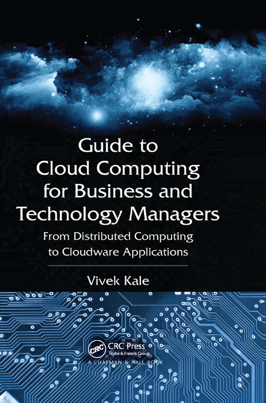 Guide to Cloud Computing for Business and Technology Managers: From Distributed Computing to Cloudware Applications book cover