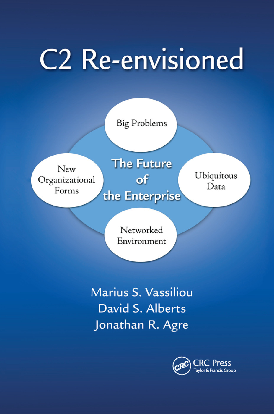 C2 Re-envisioned: The Future of the Enterprise, 1st Edition (Paperback) book cover