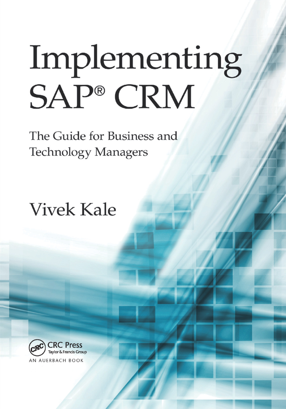 Implementing SAP® CRM: The Guide for Business and Technology Managers book cover