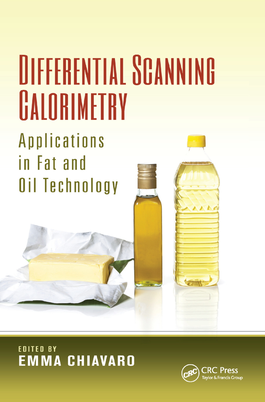 Differential Scanning Calorimetry: Applications in Fat and Oil Technology, 1st Edition (Paperback) book cover