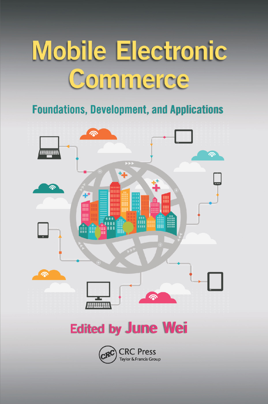 Mobile Electronic Commerce: Foundations, Development, and Applications, 1st Edition (Paperback) book cover