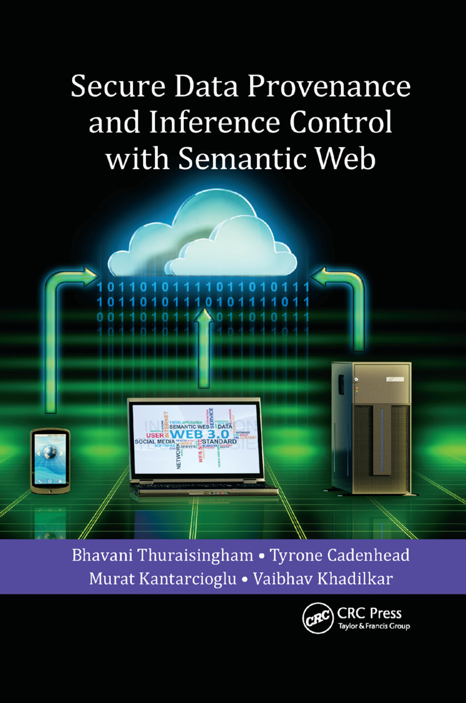 Secure Data Provenance and Inference Control with Semantic Web: 1st Edition (Paperback) book cover