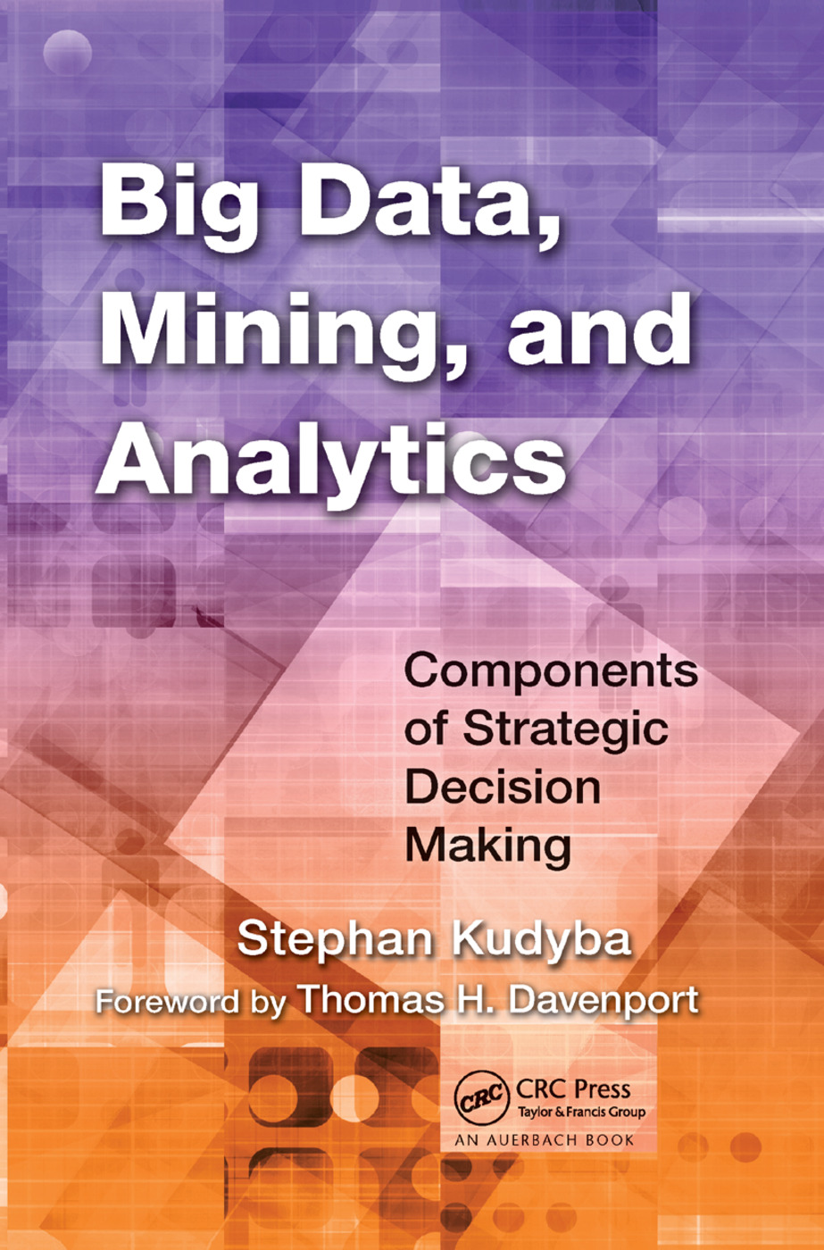 Big Data, Mining, and Analytics: Components of Strategic Decision Making, 1st Edition (Paperback) book cover