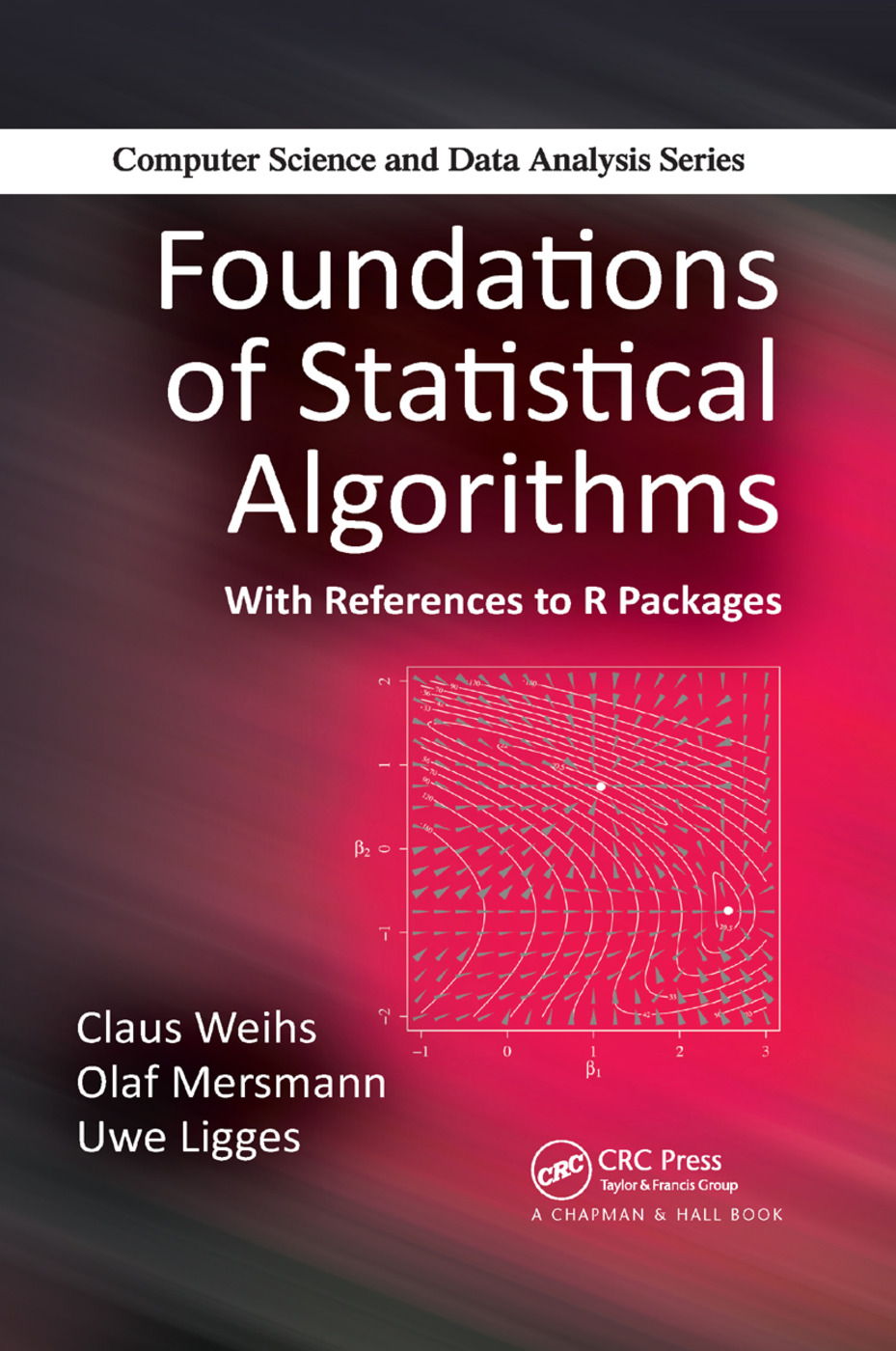Foundations of Statistical Algorithms: With References to R Packages, 1st Edition (Paperback) book cover