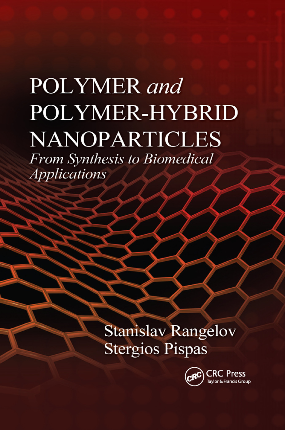 Polymer and Polymer-Hybrid Nanoparticles: From Synthesis to Biomedical Applications, 1st Edition (Paperback) book cover