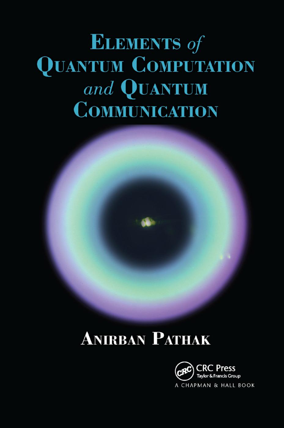 Elements of Quantum Computation and Quantum Communication: 1st Edition (Paperback) book cover