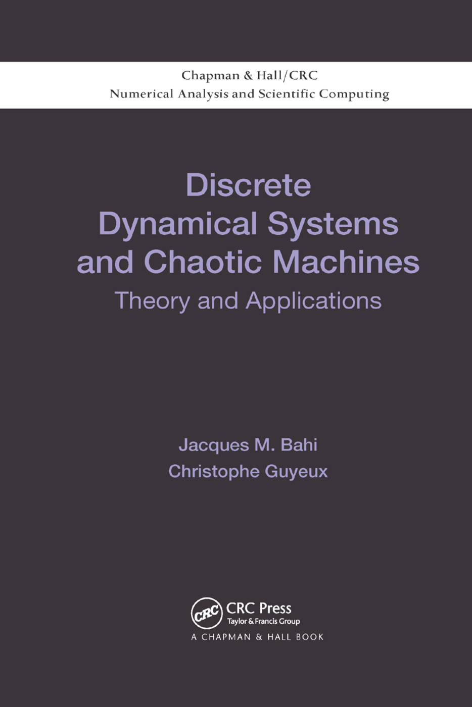 Discrete Dynamical Systems and Chaotic Machines: Theory and Applications, 1st Edition (Paperback) book cover