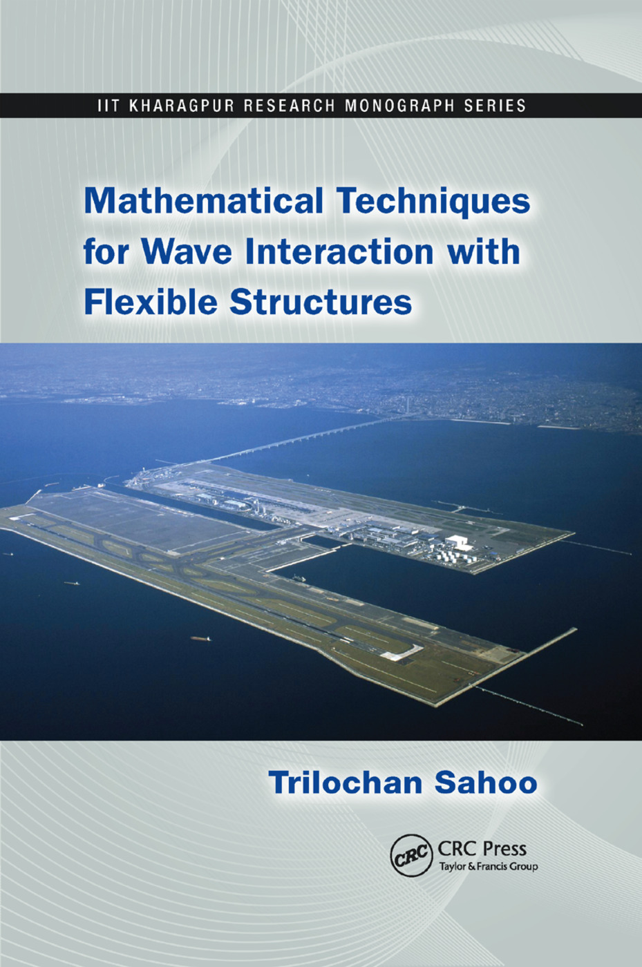 Mathematical Techniques for Wave Interaction with Flexible Structures: 1st Edition (Paperback) book cover
