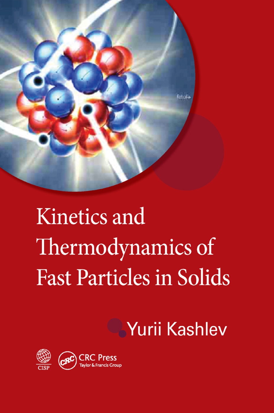 Kinetics and Thermodynamics of Fast Particles in Solids: 1st Edition (Paperback) book cover