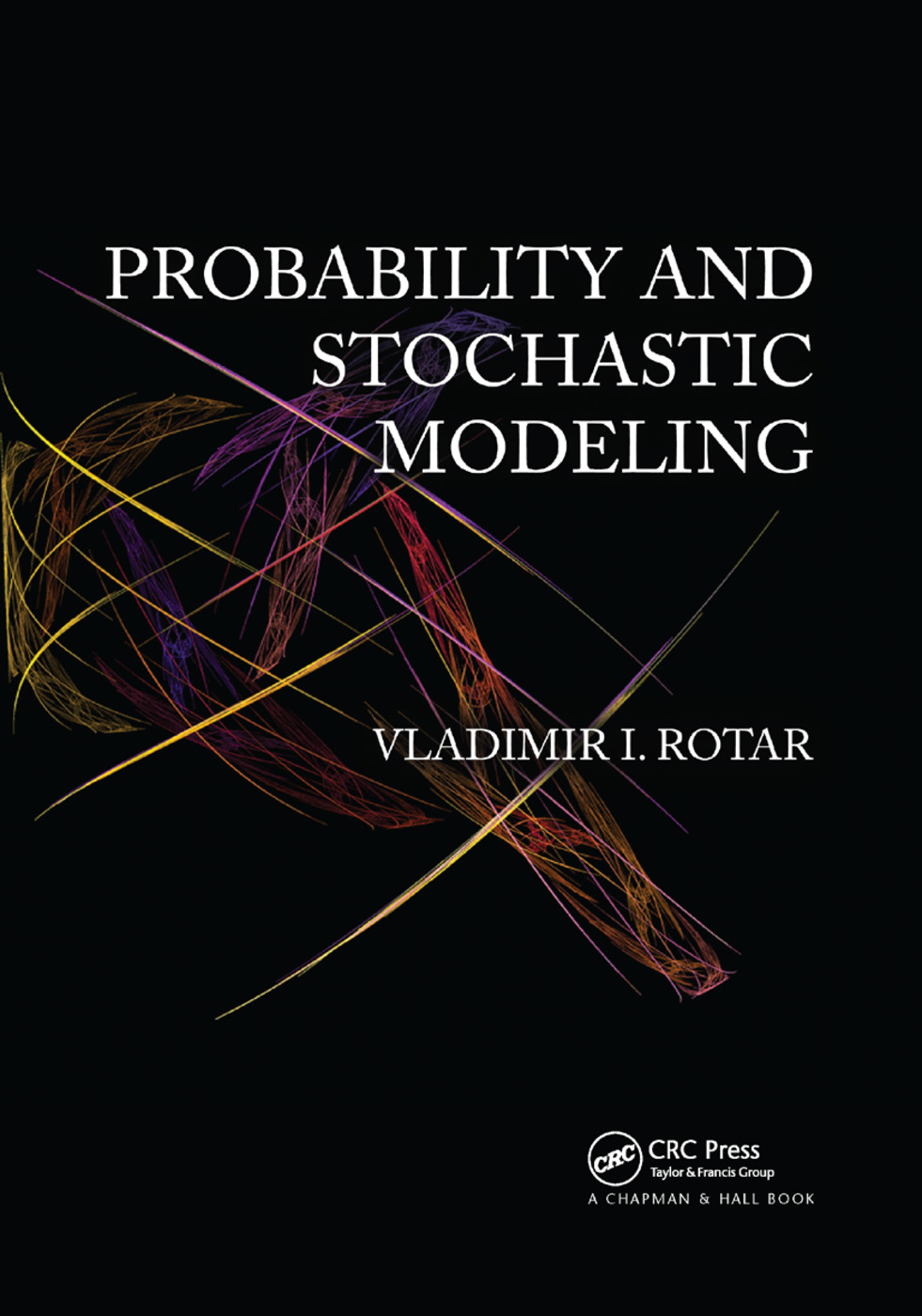 Probability and Stochastic Modeling, Second Editon: The Mathematics of Insurance, Second Editon, 1st Edition (Paperback) book cover