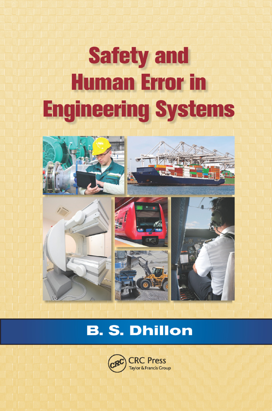 Safety and Human Error in Engineering Systems: 1st Edition (Paperback) book cover
