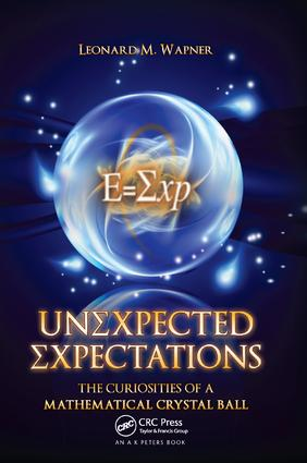Unexpected Expectations: The Curiosities of a Mathematical Crystal Ball, 1st Edition (Paperback) book cover