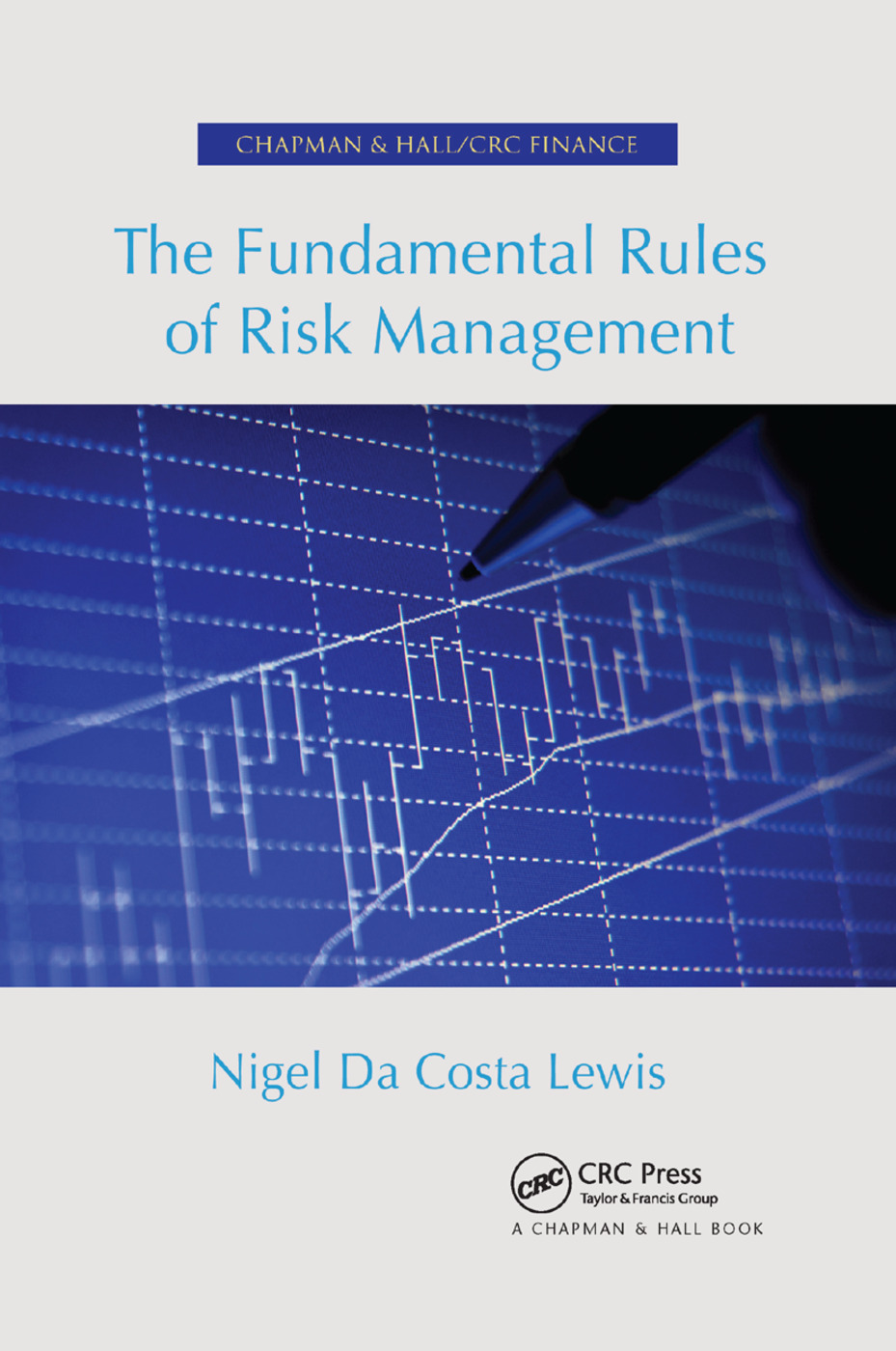 The Fundamental Rules of Risk Management