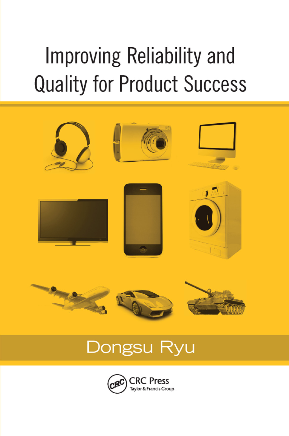 Improving Reliability and Quality for Product Success: 1st Edition (Paperback) book cover